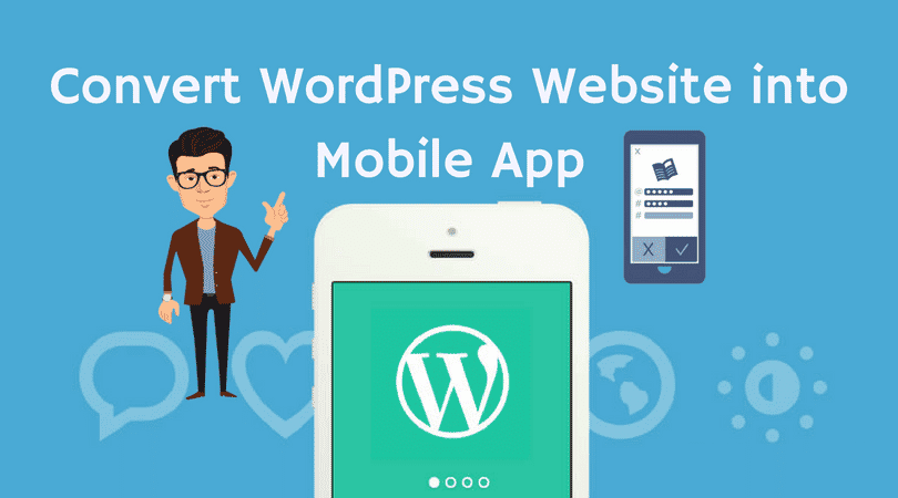 How to Convert Your WordPress Website into a Mobile App