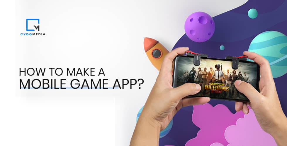 How To Make A Mobile Game App?
